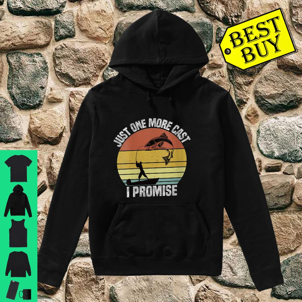 Womens Just One More Cast I Promise Vintage Fishing Shirt hoodie