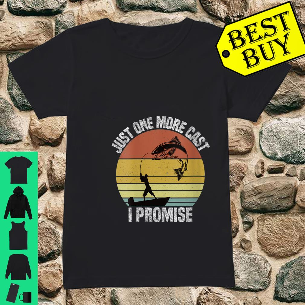 Womens Just One More Cast I Promise Vintage Fishing Shirt ladies tee