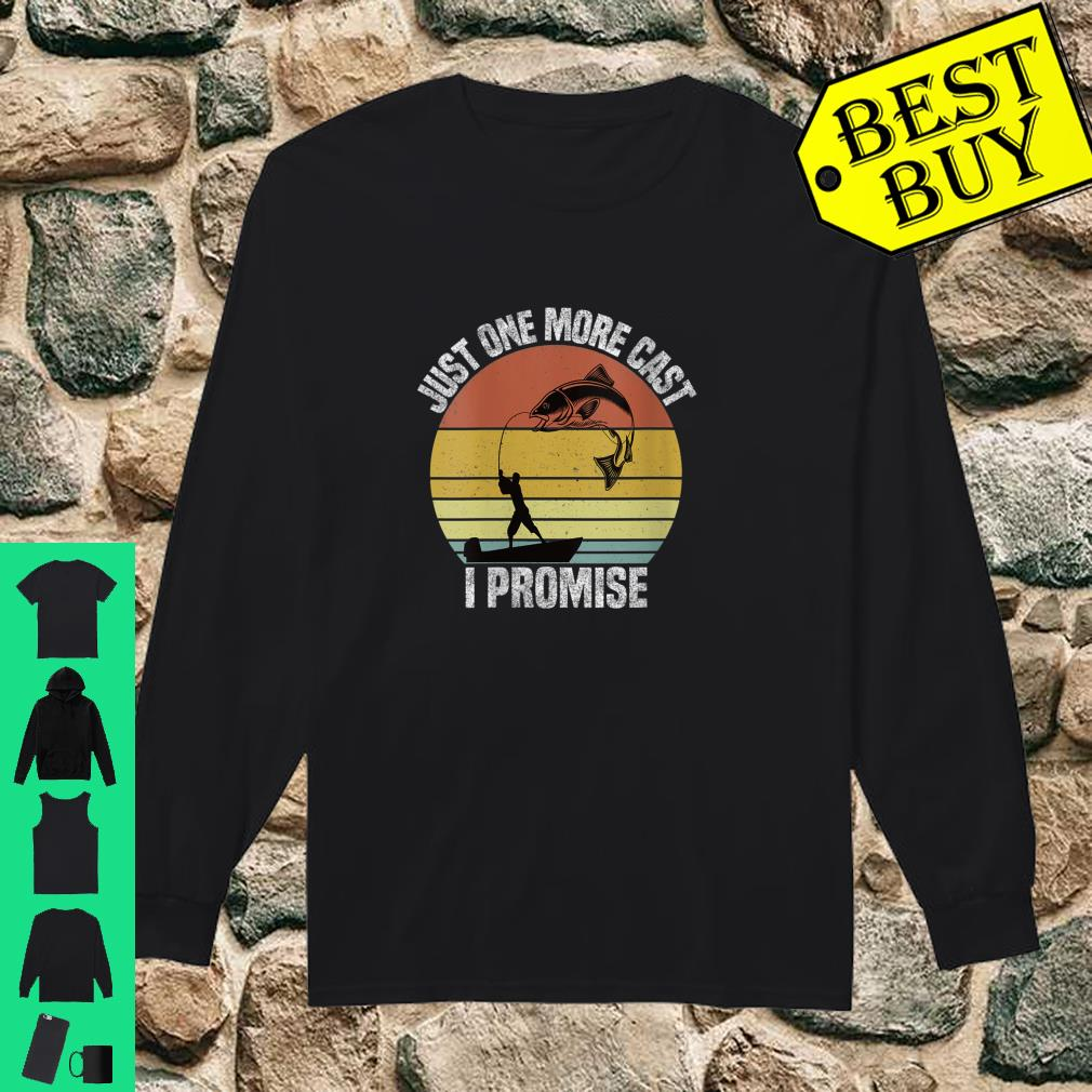 Womens Just One More Cast I Promise Vintage Fishing Shirt long sleeved